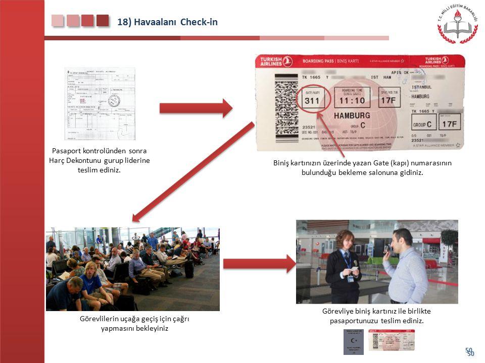 18) Havaalanı Check-in Pasaport kontrolünden sonra Harç Dekontunu gurup liderine teslim ediniz.