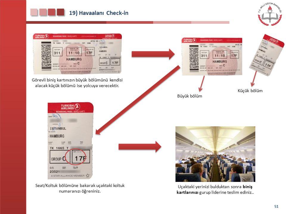 Seat/Koltuk bölümüne bakarak uçaktaki koltuk numaranızı öğreniniz.