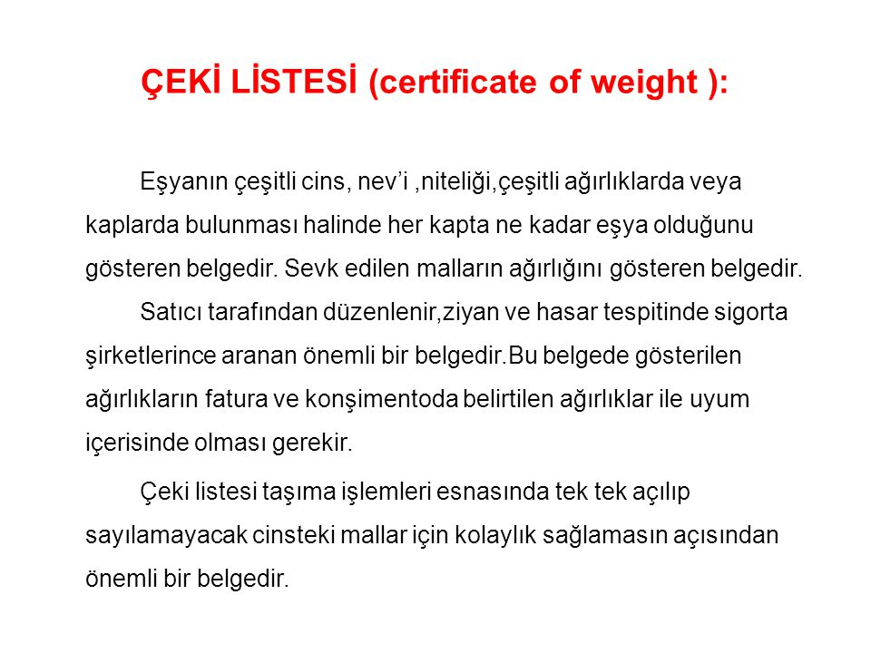 ÇEKİ LİSTESİ (certificate of weight ):