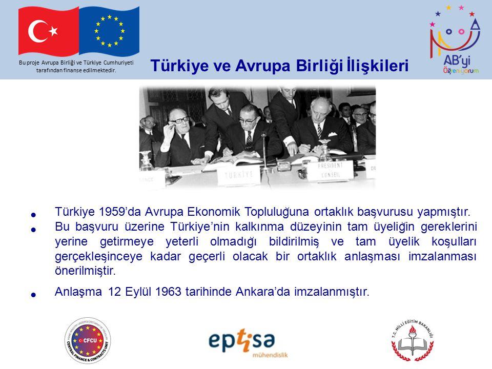 Anlaşma 12 Eylül 1963 tarihinde Ankara'da imzalanmıştır.