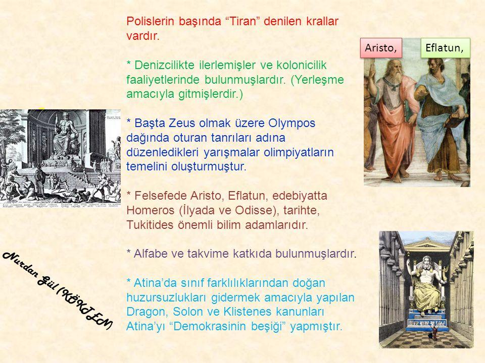 Polislerin başında Tiran denilen krallar vardır