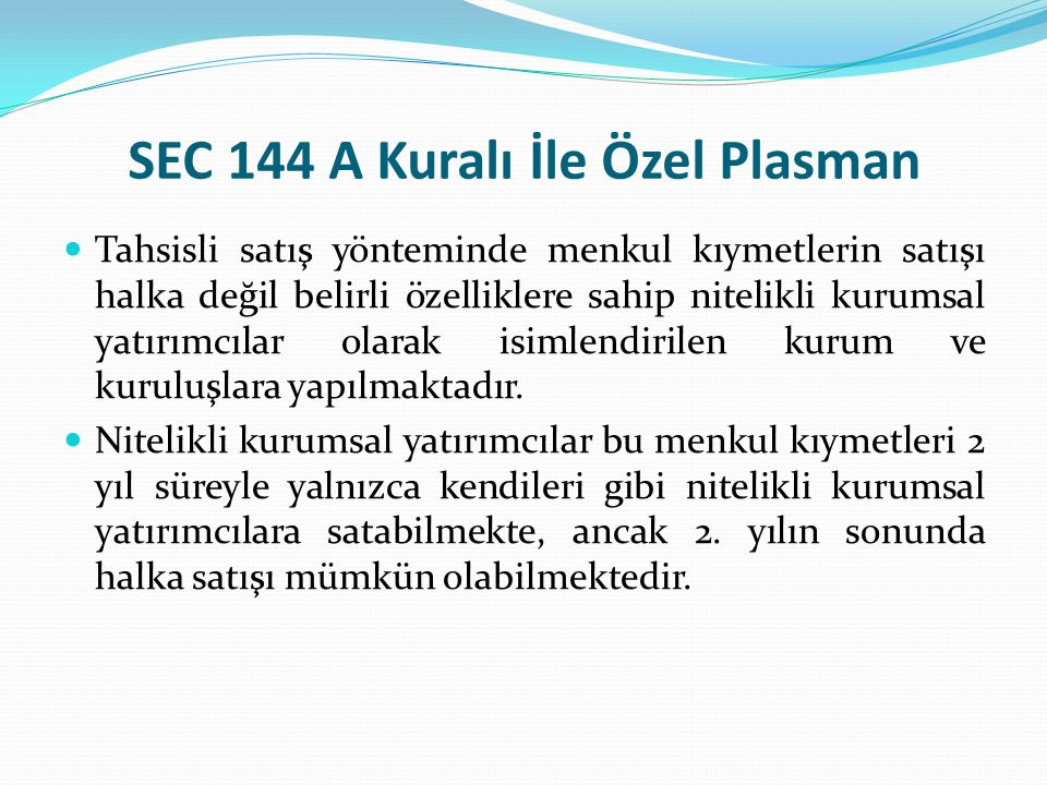 SEC 144 A Kuralı İle Özel Plasman
