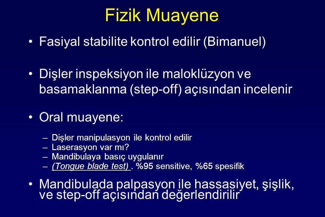 Fizik Muayene Fasiyal stabilite kontrol edilir (Bimanuel)