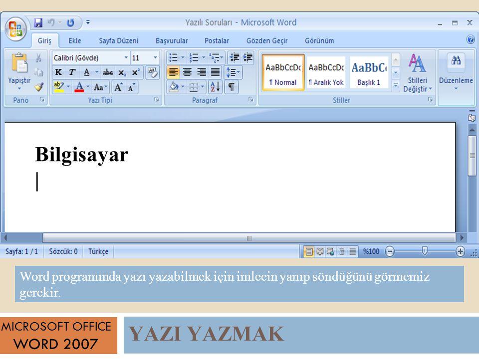 Bilgisayar | YAZI YAZMAK WORD 2007