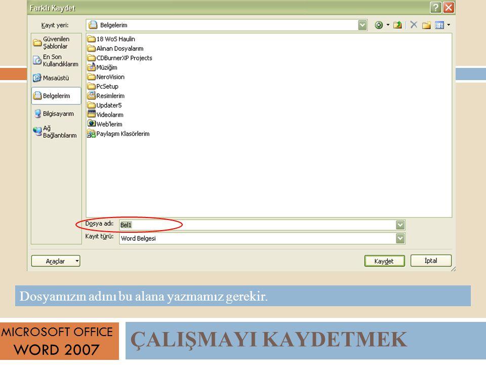 ÇALIŞMAYI KAYDETMEK WORD 2007
