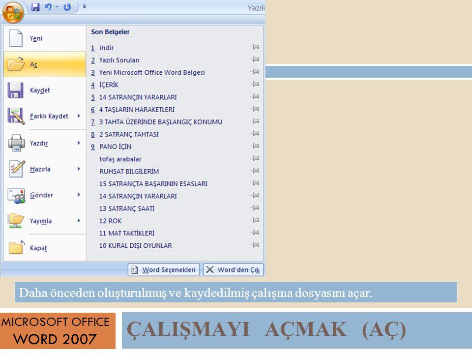 ÇALIŞMAYI AÇMAK (AÇ) WORD 2007
