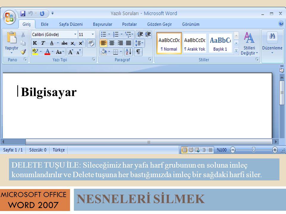 | Bilgisayar NESNELERİ SİLMEK WORD 2007
