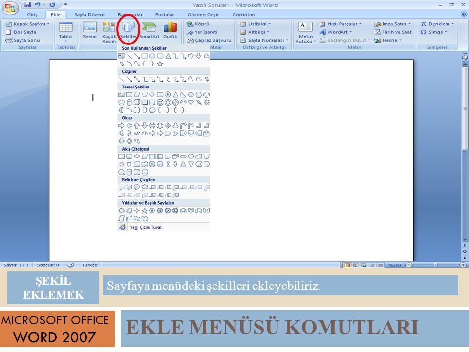 EKLE MENÜSÜ KOMUTLARI WORD 2007