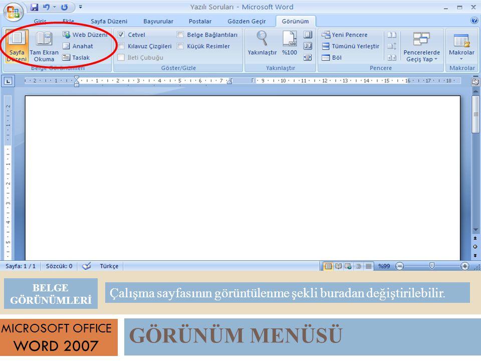 BELGE GÖRÜNÜMLERİ Çalışma sayfasının görüntülenme şekli buradan değiştirilebilir. MICROSOFT OFFICE.