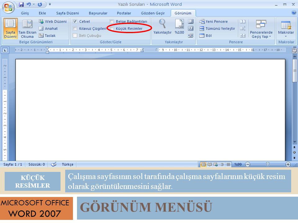 Çalışma sayfasının sol tarafında çalışma sayfalarının küçük resim olarak görüntülenmesini sağlar.