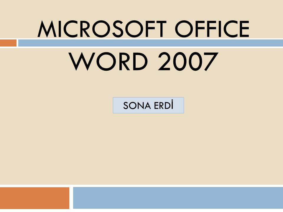 MICROSOFT OFFICE WORD 2007 SONA ERDİ