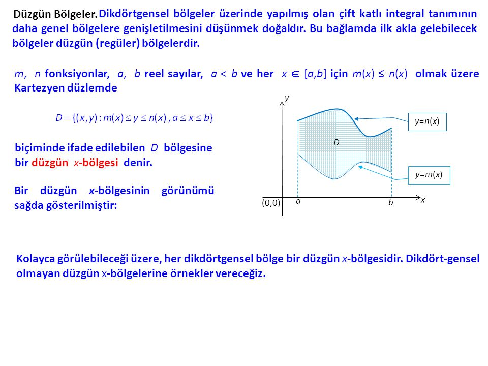 biçiminde ifade edilebilen D bölgesine bir düzgün x-bölgesi denir.