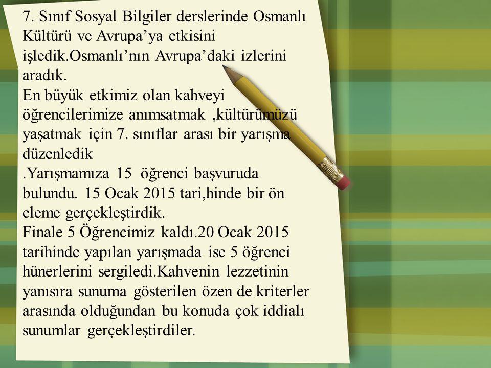 7. Sınıf Sosyal Bilgiler derslerinde Osmanlı Kültürü ve Avrupa'ya etkisini işledik.Osmanlı'nın Avrupa'daki izlerini aradık.
