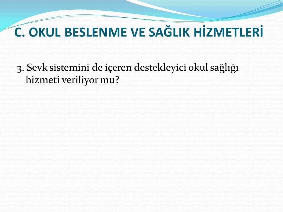 C. OKUL BESLENME VE SAĞLIK HİZMETLERİ