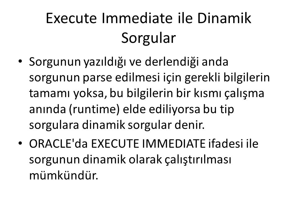 Execute Immediate ile Dinamik Sorgular