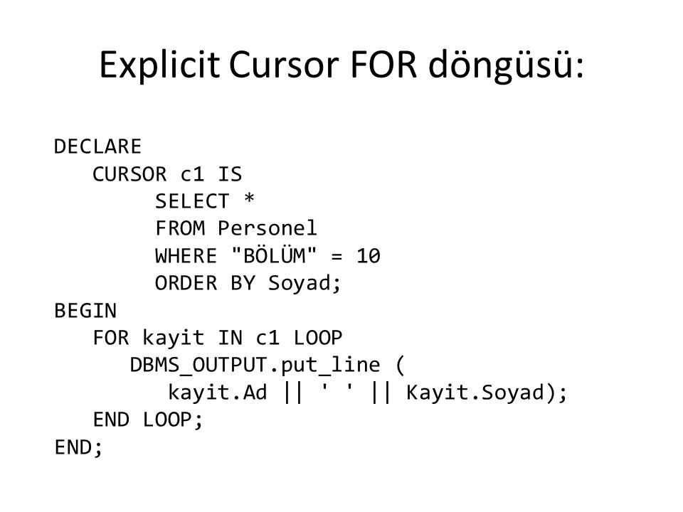 Explicit Cursor FOR döngüsü: