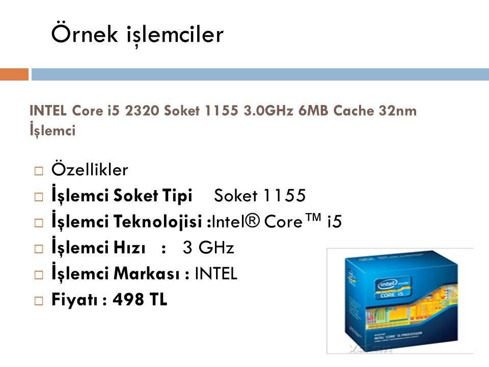 INTEL Core i5 2320 Soket 1155 3.0GHz 6MB Cache 32nm İşlemci