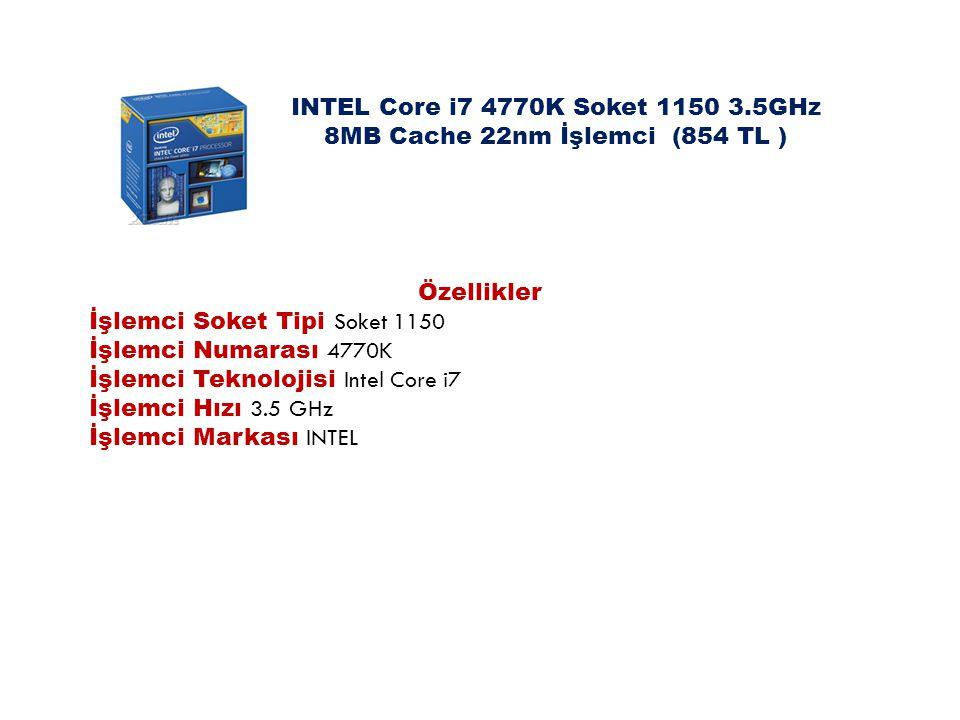 INTEL Core i7 4770K Soket 1150 3.5GHz 8MB Cache 22nm İşlemci (854 TL )
