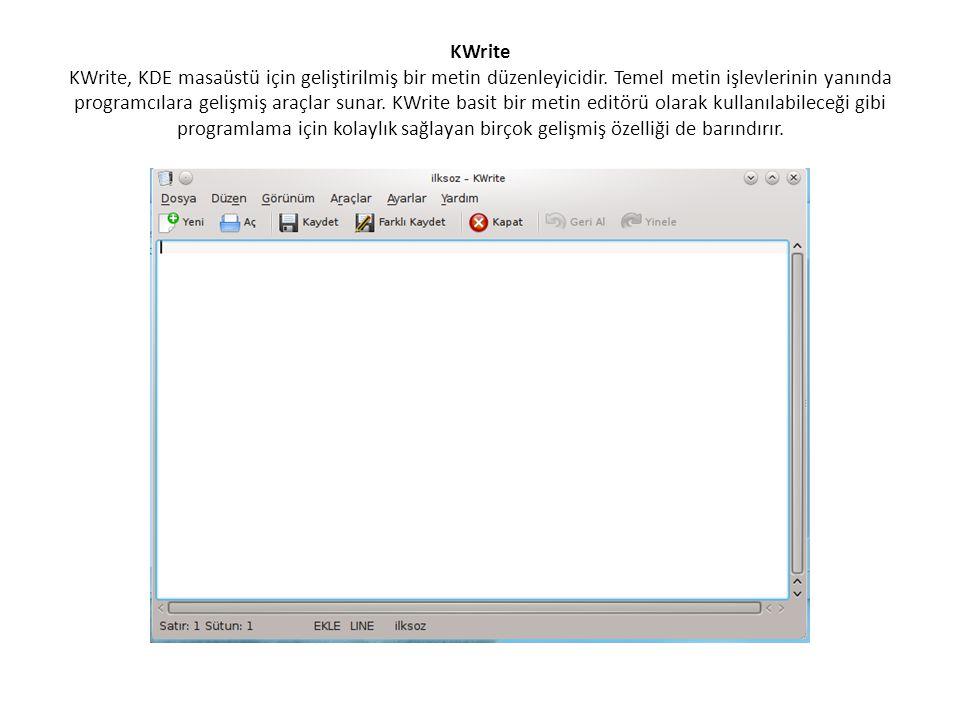 KWrite KWrite, KDE masaüstü için geliştirilmiş bir metin düzenleyicidir.