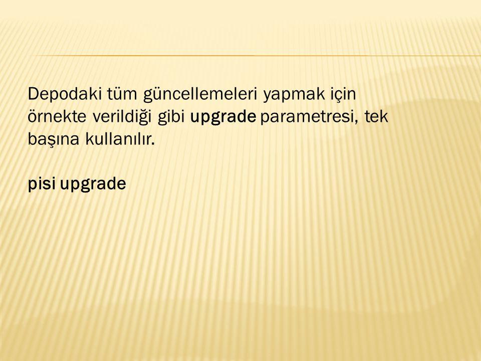 Depodaki tüm güncellemeleri yapmak için örnekte verildiği gibi upgrade parametresi, tek başına kullanılır.