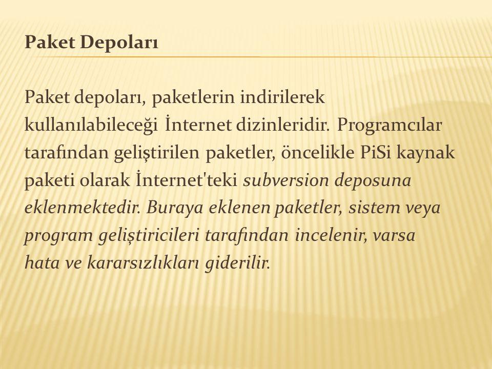Paket Depoları Paket depoları, paketlerin indirilerek kullanılabileceği İnternet dizinleridir.