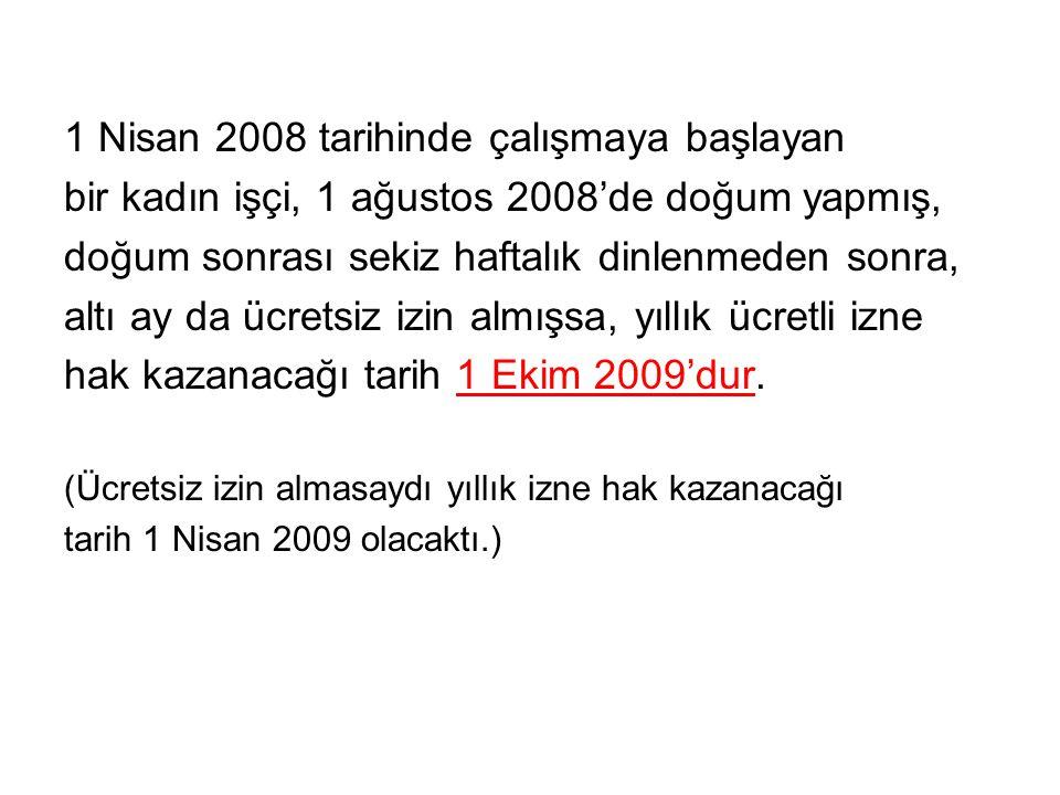 1 Nisan 2008 tarihinde çalışmaya başlayan