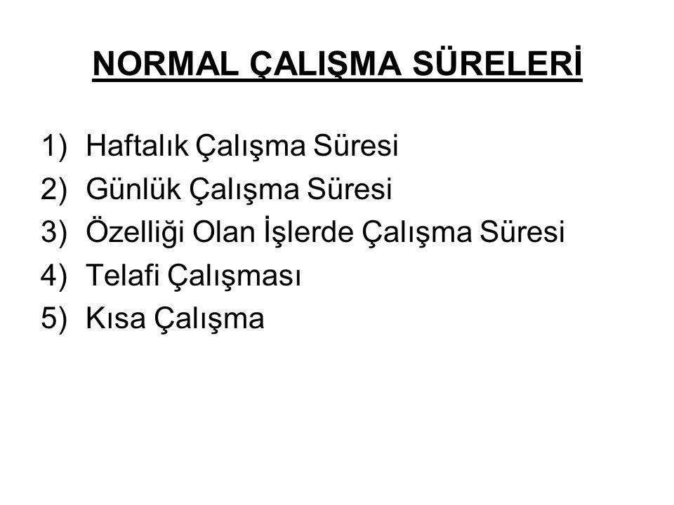 NORMAL ÇALIŞMA SÜRELERİ