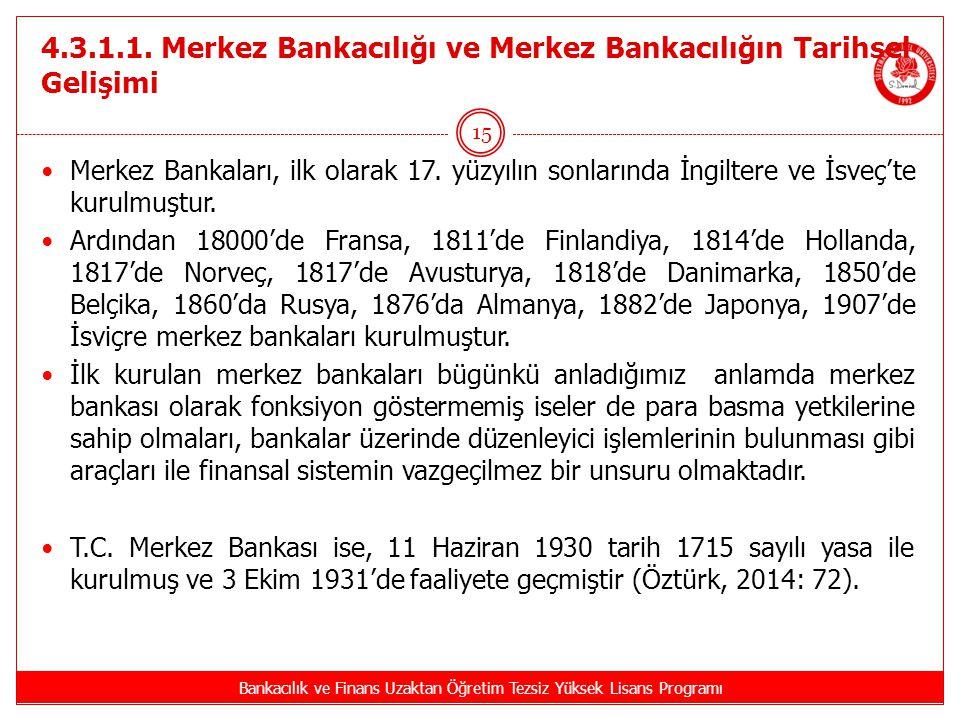 4.3.1.1. Merkez Bankacılığı ve Merkez Bankacılığın Tarihsel Gelişimi