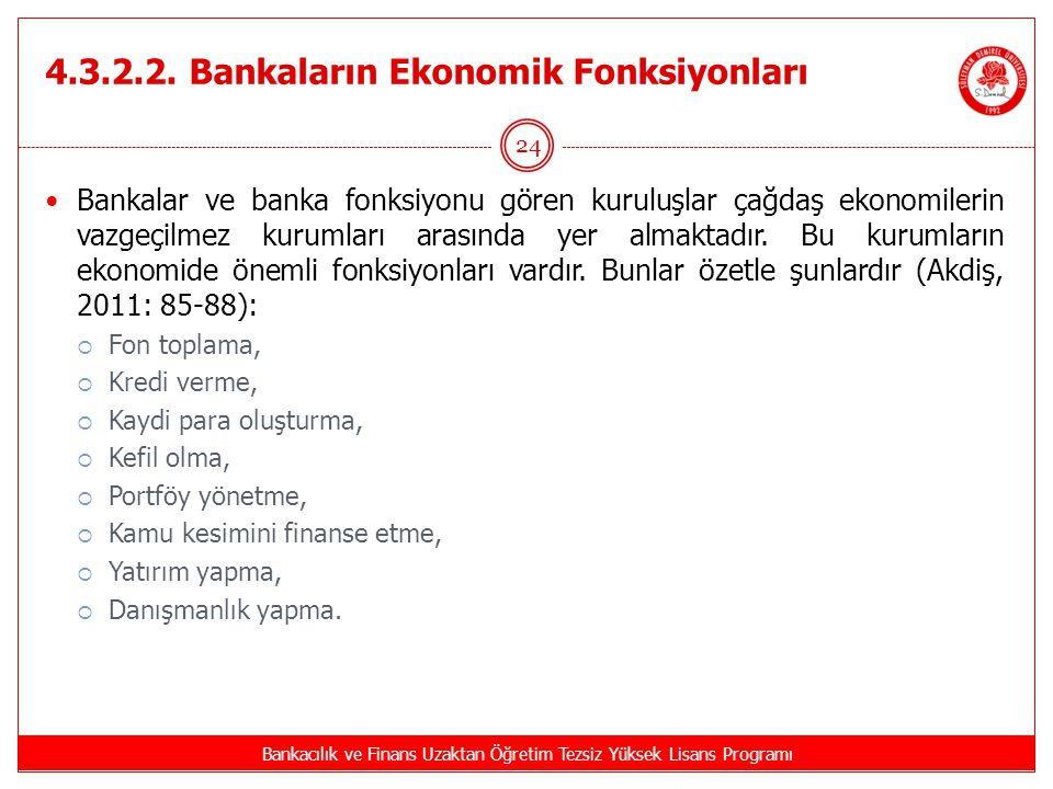 4.3.2.2. Bankaların Ekonomik Fonksiyonları