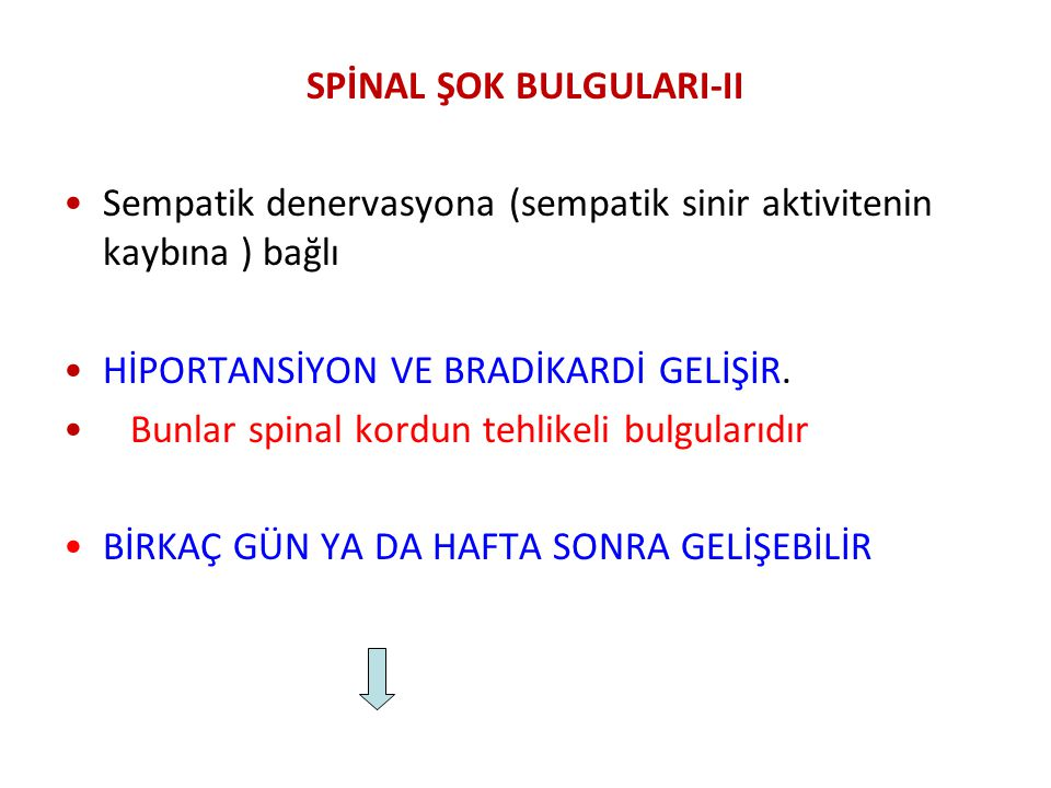 SPİNAL ŞOK BULGULARI-II