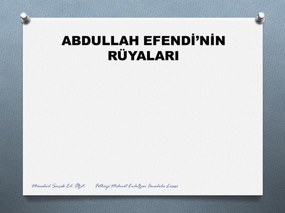 ABDULLAH EFENDİ'NİN RÜYALARI