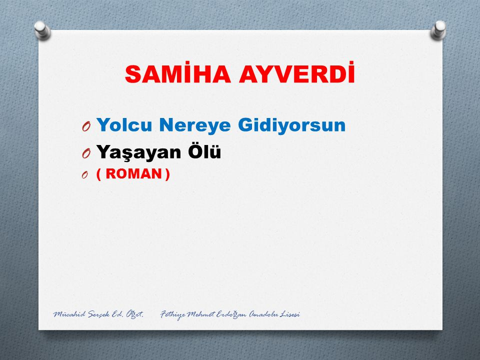 SAMİHA AYVERDİ Yolcu Nereye Gidiyorsun Yaşayan Ölü ( ROMAN )