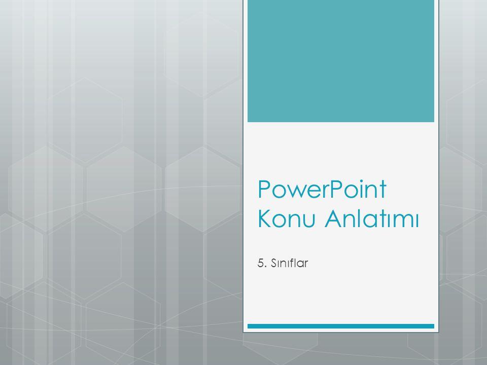 PowerPoint Konu Anlatımı
