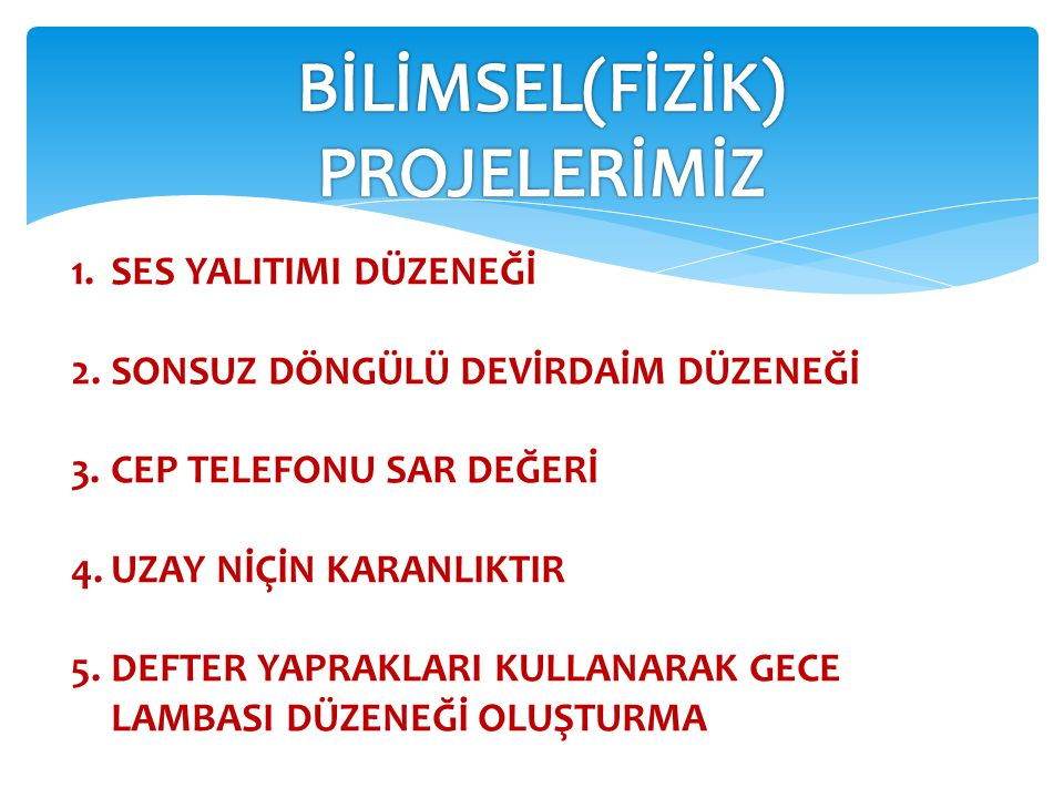BİLİMSEL(FİZİK) PROJELERİMİZ