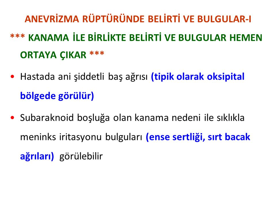 ANEVRİZMA RÜPTÜRÜNDE BELİRTİ VE BULGULAR-I