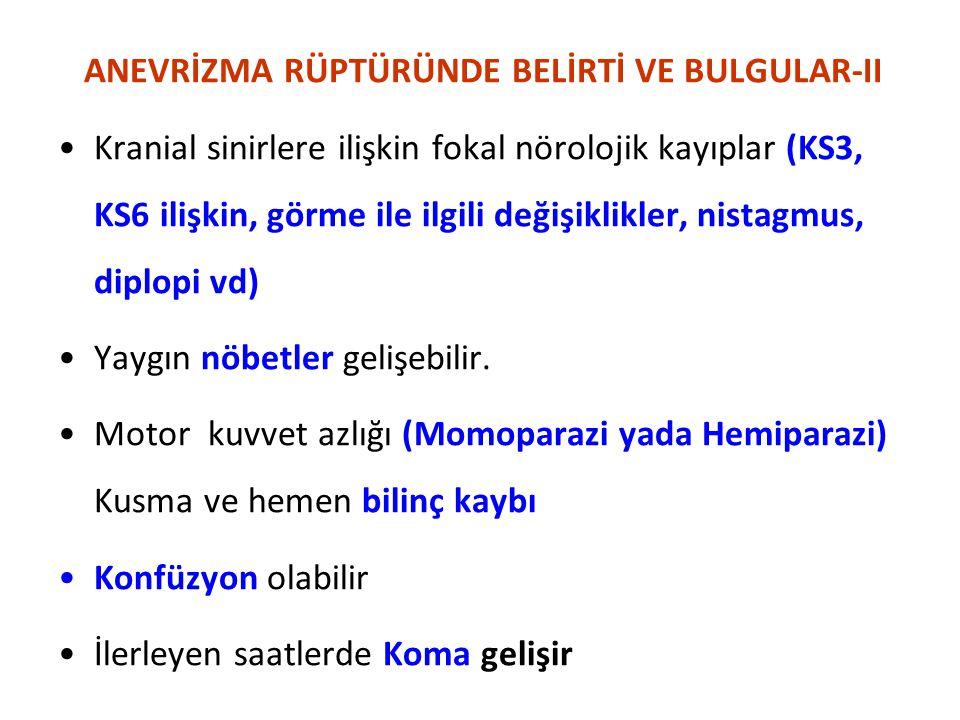 ANEVRİZMA RÜPTÜRÜNDE BELİRTİ VE BULGULAR-II