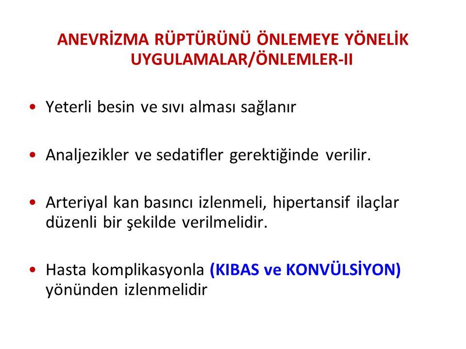 ANEVRİZMA RÜPTÜRÜNÜ ÖNLEMEYE YÖNELİK UYGULAMALAR/ÖNLEMLER-II