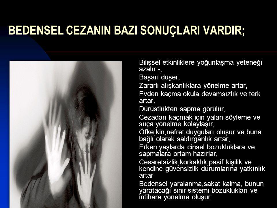 BEDENSEL CEZANIN BAZI SONUÇLARI VARDIR;