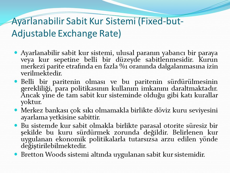 Ayarlanabilir Sabit Kur Sistemi (Fixed-but-Adjustable Exchange Rate)