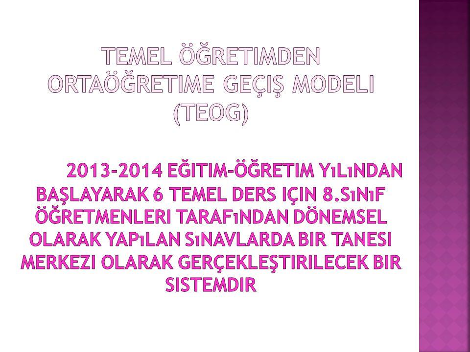 Temel Öğretimden Ortaöğretime Geçiş Modeli (TEOG)