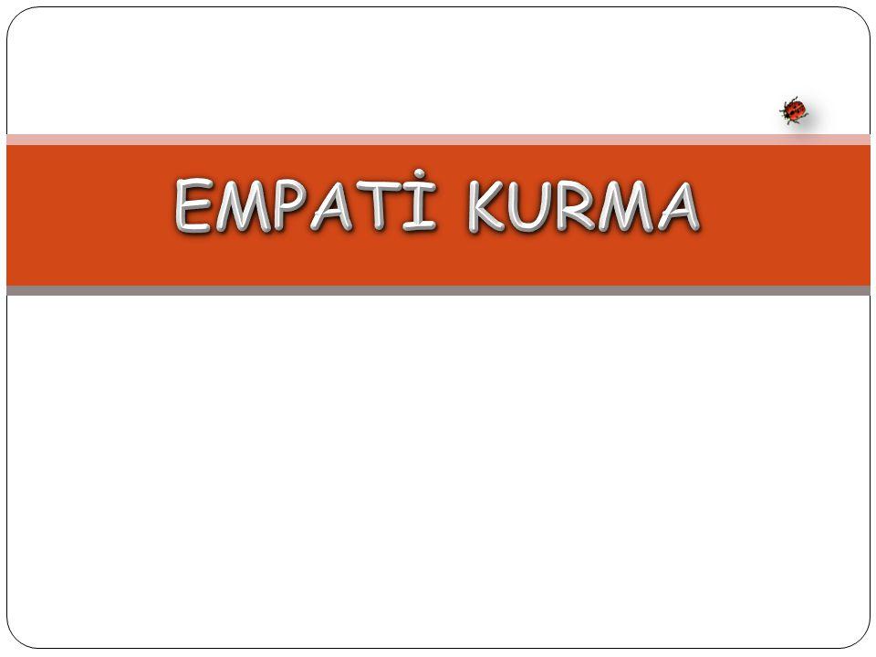 EMPATİ KURMA