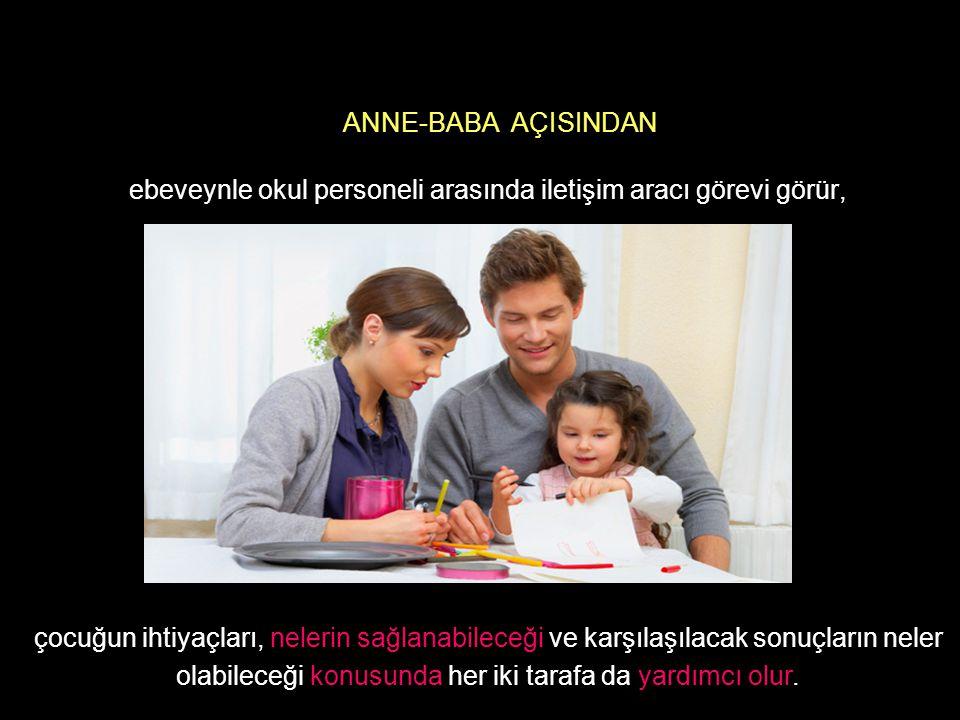 ebeveynle okul personeli arasında iletişim aracı görevi görür,