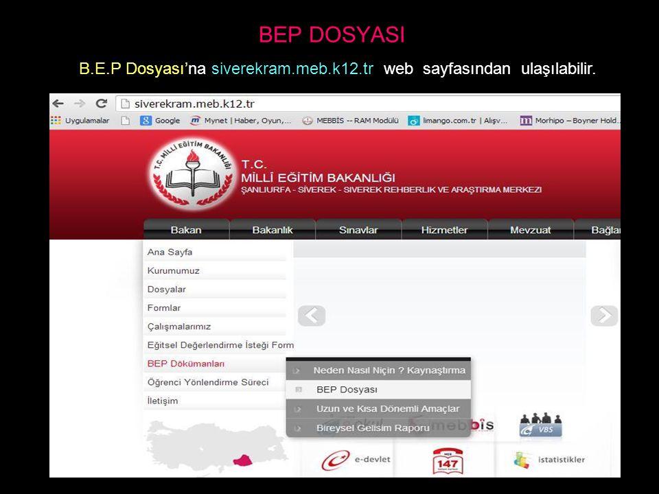 B.E.P Dosyası'na siverekram.meb.k12.tr web sayfasından ulaşılabilir.
