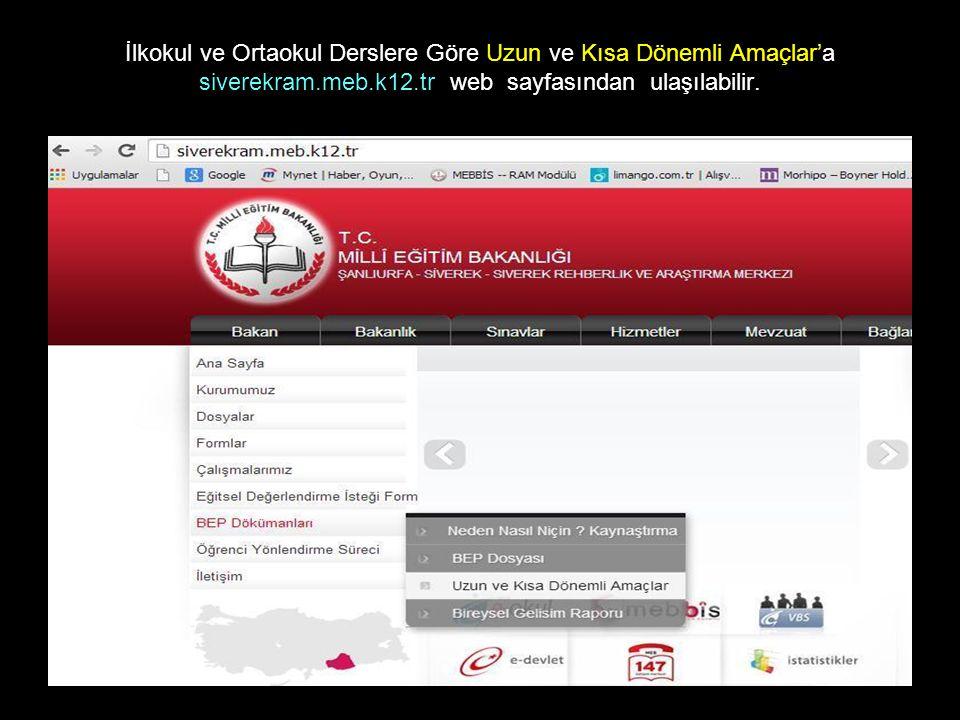 İlkokul ve Ortaokul Derslere Göre Uzun ve Kısa Dönemli Amaçlar'a siverekram.meb.k12.tr web sayfasından ulaşılabilir.