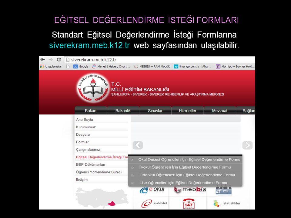 EĞİTSEL DEĞERLENDİRME İSTEĞİ FORMLARI