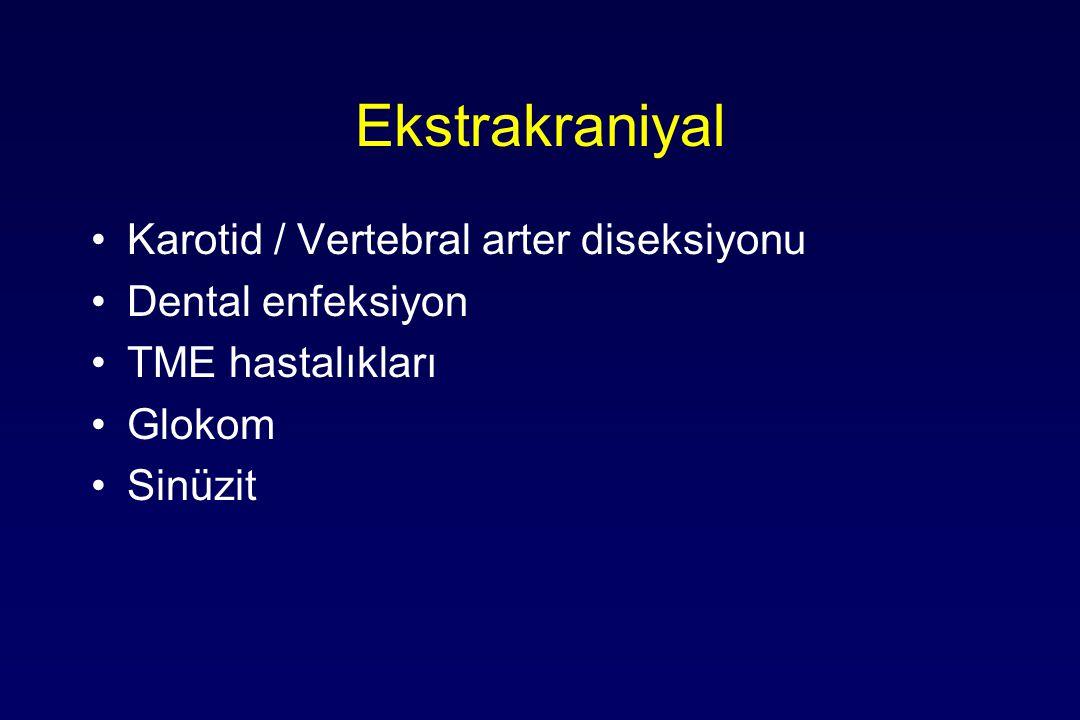 Ekstrakraniyal Karotid / Vertebral arter diseksiyonu Dental enfeksiyon