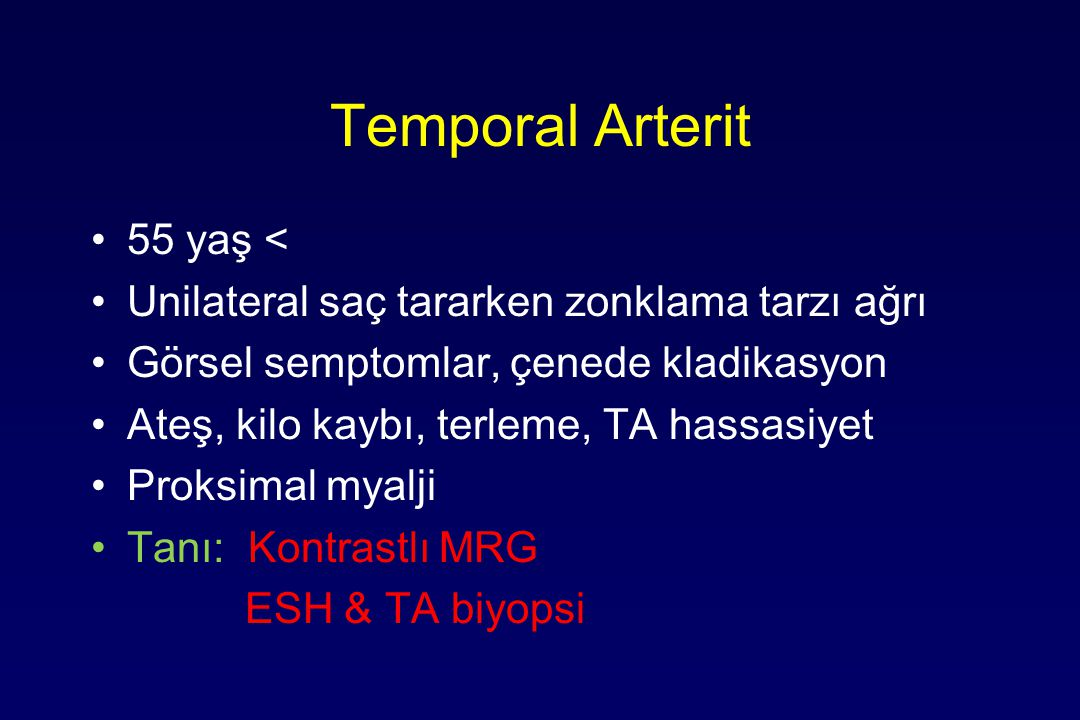Temporal Arterit 55 yaş <