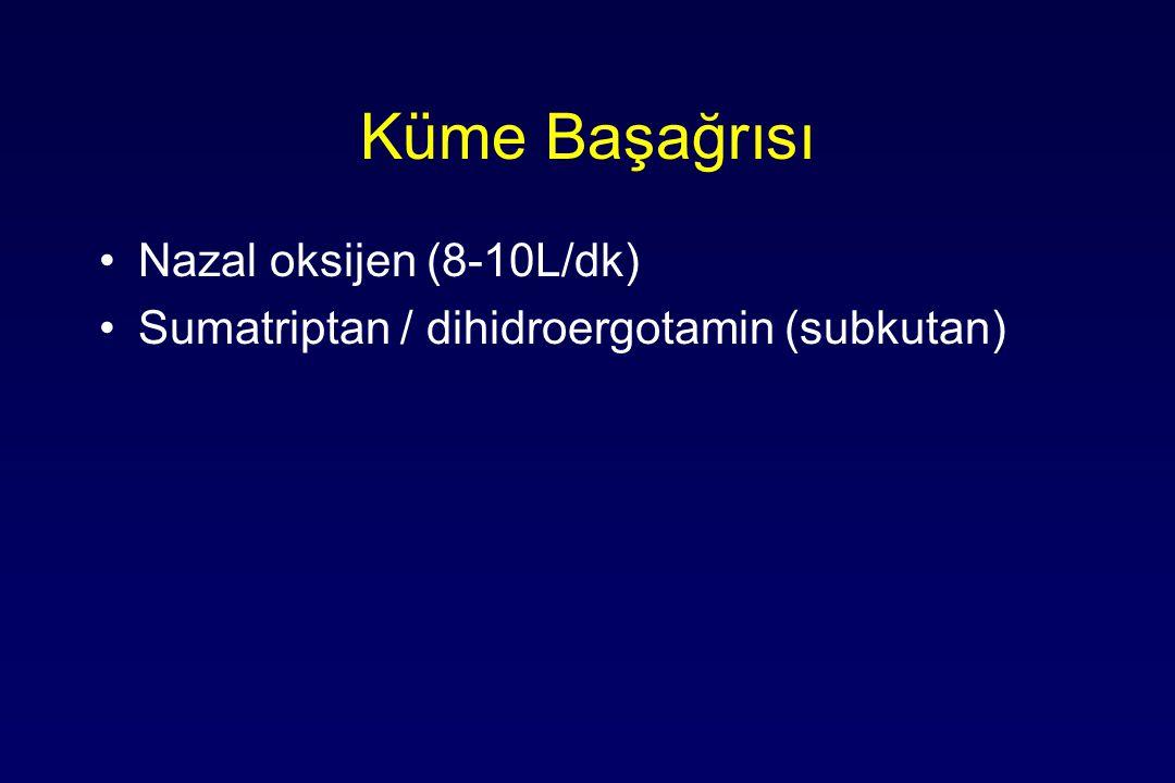 Küme Başağrısı Nazal oksijen (8-10L/dk)