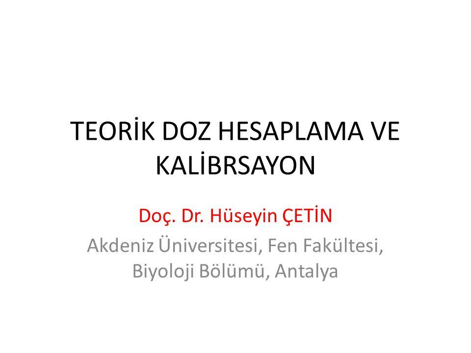TEORİK DOZ HESAPLAMA VE KALİBRSAYON