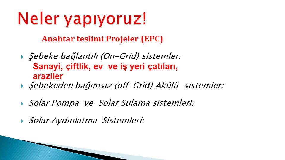 Neler yapıyoruz! Anahtar teslimi Projeler (EPC)